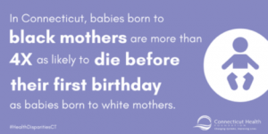In Connecticut babies born to black mothers are more than 4x as likely to die before their first birthday as babies born to white mothers