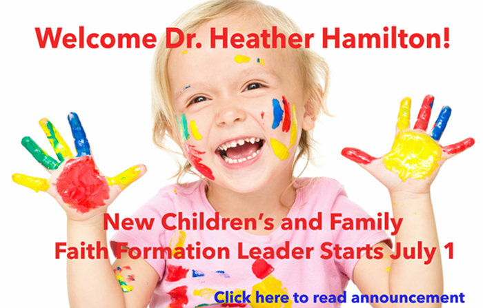 Welcome Dr. Heather Hamilton - new Children's and Family Faith Formation Leader