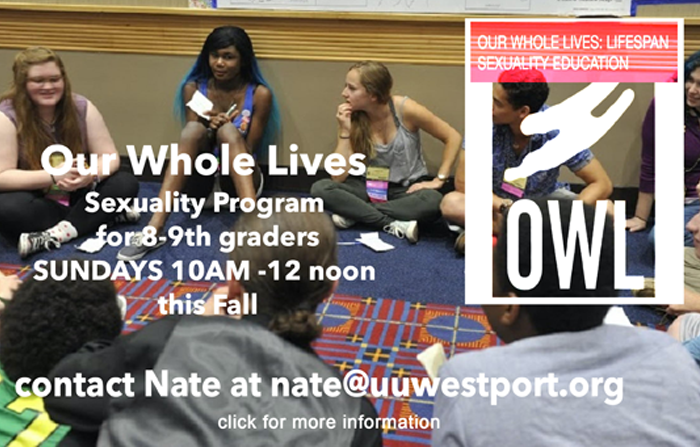 Our Whole Lives - Sexuality Program for 8th-9th graders - Sundays 10AM-12 noon this fall, 2021